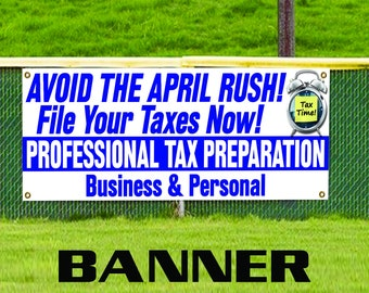 Avoid The April Rush! File Your Taxes Now! Promotion Advertise Vinyl Banner Sign