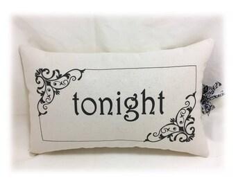Tonight - Not Tonight Romantic Pillow