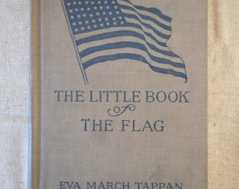 """The Little Book of the Flag"""" Eva March Tappan 1917"""