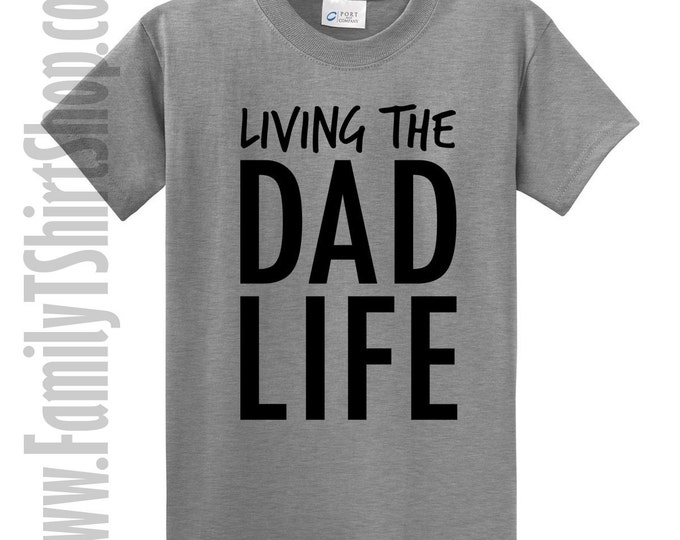 Living The Dad Life T-Shirt