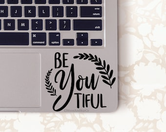 Be You Tiful, Beautiful Decal, Beautiful Sticker, Quote Decal, Quote, Laptop