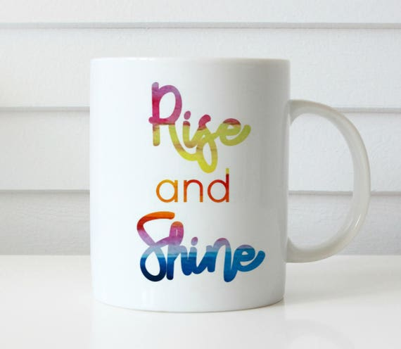 rise and shine coffee mug gift coffee cup inspirational quote mug christian coffee mug inspirational quote gift idea