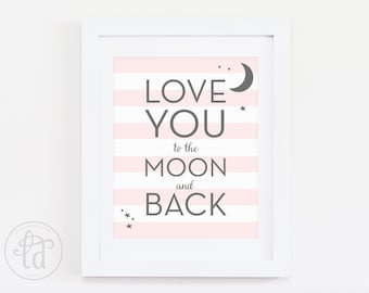 Love You to the Moon and Back Nursery Print - Light Pink Stripes - Digital Print - INSTANT DOWNLOAD