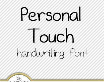 Personal Touch Digital Handwriting Font - Hand Written TTF Digital Font File - Personal and Commercial Use - Instant Download