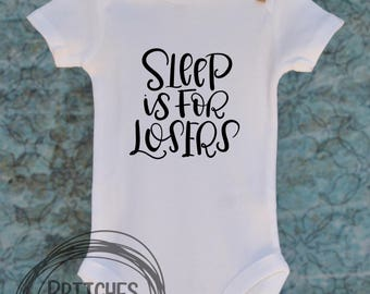 Sleep is For Losers // Baby Apparel, Toddler Shirts, Trendy Baby Clothes, Cute Baby Clothes, Baby and Toddler Clothes