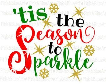 Tis the Season to Sparkle SVG  Cut Files Silhouette Cameo Svg for Cricut and Vinyl File cutting Digital cuts file DXF Png Pdf Eps