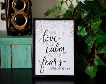 His Love will Calm all your fears / 5x7 Hand Lettering Art