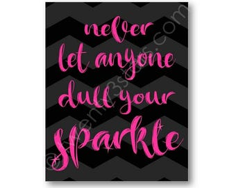 Never Let Anyone Dull Your Sparkle Poster, Sparkle Wall Art, Sparkle Canvas, Dull Sparkle Art, Girl's Room Art, Inspirational Quote Wall Art