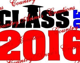 "SVG PNG DXF Eps Ai Wpc Cut file for Silhouette, Cricut, Pazzles  -""Class of 2016"" svg"