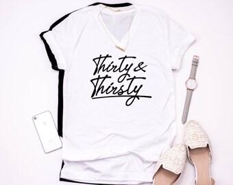 Thirty and thirsty shirt. 30 AF shirt. Thirty birthday shirt. Birthday Gift. Thirty birthday. Thirty af. Gift under 50. Dirty thirty shirt.