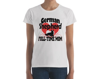 German Shepherd full time mom!!Women's short sleeve t-shirt
