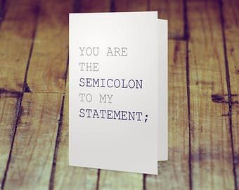 You Are The Semicolon To My Statement – Love Card – Romantic Card – Funny Card – Nerdy Card – Valentine's Day