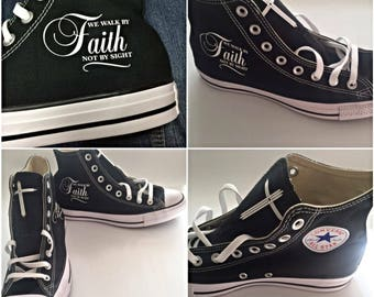 We Walk By Faith Not by Sight high top Converse Shoes - Custom Converse Shoes - Inspirational Shoes