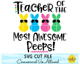 Easter svg, Teacher of the Most Awesome Peeps svg, Easter Teacher svg, peeps svg, funny Easter svg, Teacher svg, Easter school svg, svg, dxf