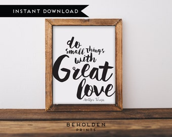 Digital Download, Dorm decor, Mother Teresa Quote, Faith Print, Love Print, Do Small things with great love, Inspiration, Instant Download