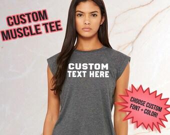 Custom Muscle Tee - Customized Shirt - Custom Muscle Tank - Flowy Tee - Custom Text - Workout Tank - Custom Tee - Gift for Her - Bride Gift