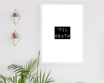 Til death - inspirational quote, typography digital download print, black