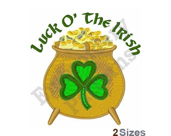 Luck O The Irish - Machine Embroidery Design- 5 X 7 Hoop, St. Patrick's Day, Sayings, Ireland, Pot O' Gold