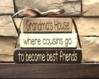 """Grandma/mothers day""""mini""""stacker wood blocks-- Grandma's house where cousins go to  become best friends-Mother's day gift"""