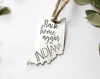 Indiana Ornament for Christmas-Hoosier-Back Home Again In Indiana-Christmas Ornament-State of Indiana-Hoosier Love-made in Indiana-tyi-indy