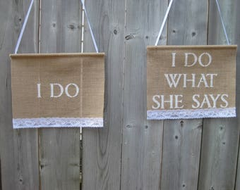 """I DO/I DO what she says burlap Wedding Sign (9.5"""" x 12"""") with wooden dowling - White - Romantic Shabby chic Rustic Wedding Ceremony"""