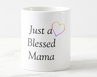 New Just a Blessed Mama Coffee/ Tea Mug