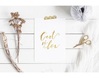Gold Print, French Script Print, C'est Si Bon, It's So Good 8 x 10 Gold Foil, Rose Gold 5 x 7 Silver Print, Pink Romantic Bedroom Art
