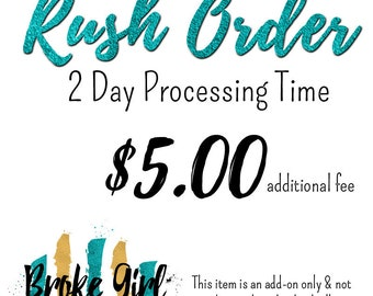 Rush Order - Two Business Days Processing Time
