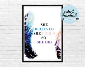 She Believed She Could So She Did Print - Instant Download Print - Printable Art - Typograpy