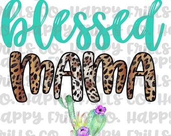 Blessed mama cactus png instant download, mama Design/ designs sublimation