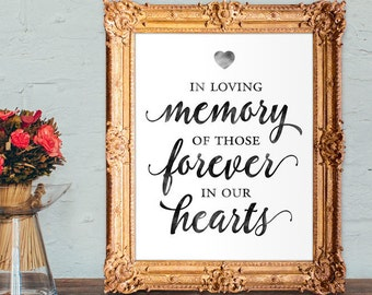 Wedding memorial sign - in loving memory of those forever in our hearts - PRINTABLE 8x10 - 5x7