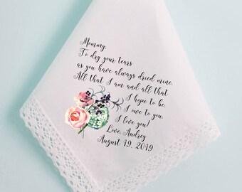 Wedding Handkerchief, Mother of the Bride Handkerchief, Mom Handkerchief, To dry your tears, as you have always dried mine, Hankie Gift- 147