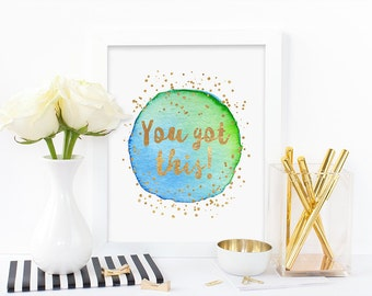 Digital print, You got this, inspirational quote, watercolor print, blue, green, gold, instant download