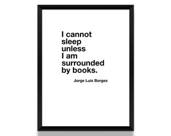 Jorge Luis Borges, Jorge Luis Borges Poster, Book Quote, Literature Poster, Literary Gift