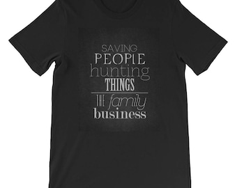 Saving People Hunting Things Family Business t-shirt