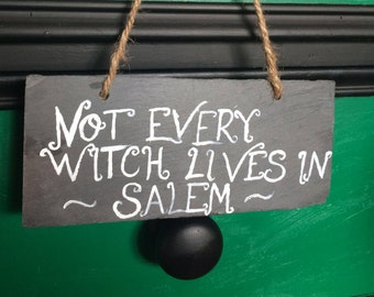 Not Every Witch Lives In Salem Slate Halloween Decoration Sign