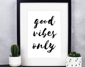 Good Vibes Only Print - Inspirational Prints - Inspiration Quotes - Brush-lettered Print - Good Vibes Print - Inspirational Quote