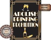 Abolish Prohibition Sign Speakeasy Printable Champagne Bottle & Flutes 1920s Art Deco Shower Wedding Bachelorette Bachelor Party Decor