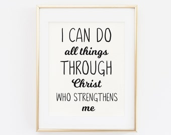 Bible Verse Printable Art Print, I Can Do All Things Through Christ Who Strengthens Me, Philippians 4:13, Bible Verse scripture print