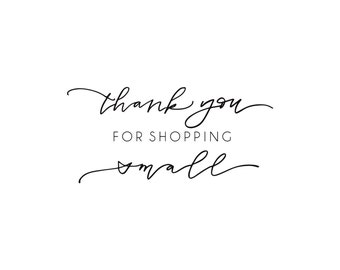 Shop Exclusive rubber stamp - Thank you for shopping small - modern calligraphy, hand letterering stamp