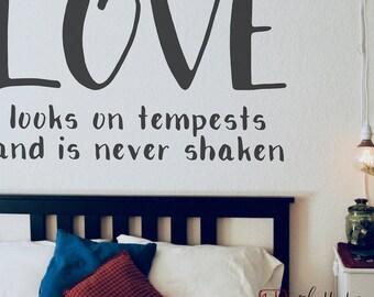 Love looks on tempests — medium or large vinyl decal