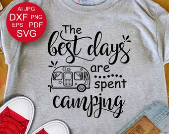 Camping SVG Camper SVG The best days are spent camping svg Summer svg Glamping SVG Travel Vacation svg Files Sayings Cricut Silhouette