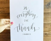 In Everything Give Thanks 1 Thessalonians 5:18 Hand Written Calligraphy Print 8 x 10 Instant Download