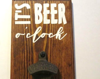 "Beer o'clock wooden bottle opener with cast iron ""open here"" opener.  Ready to ship man cave decor, bar decor, home, cottage, or cabin decor"