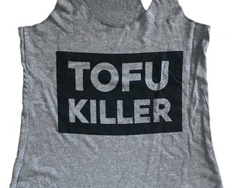 Tofu Killer Tank Top - Vegetarian Parody Shirt - (Ladies Sizes S, M, L,)