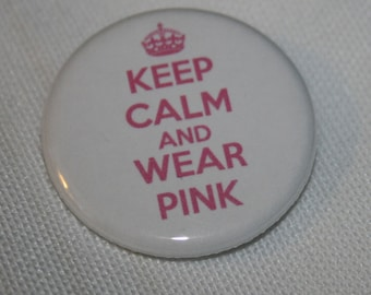 Keep Calm and Wear Pink 1.25 inch Pinback Button