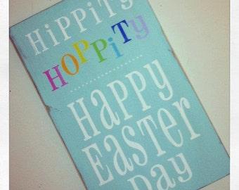 Hippity, Hoppity  Happy Easter Day wood sign