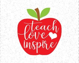 Teach Love Inspire SVG, Apple SVG, Teacher SVG, Teach Appreciation SVGs, Cricut Cut File, Silhouette File