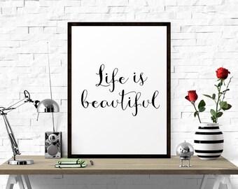 Motivational Print Life Is Beautiful, Printable Wall Art, Typography Print, Inspirational Poster, Calligraphy Art, Wall Art Typography Quote
