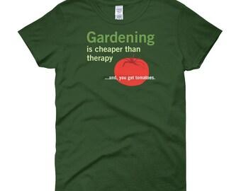 Le jardinage est moins cher que la thérapie et vous obtenez les tomates drôle femme T-Shirt, cadeau pour jardinier